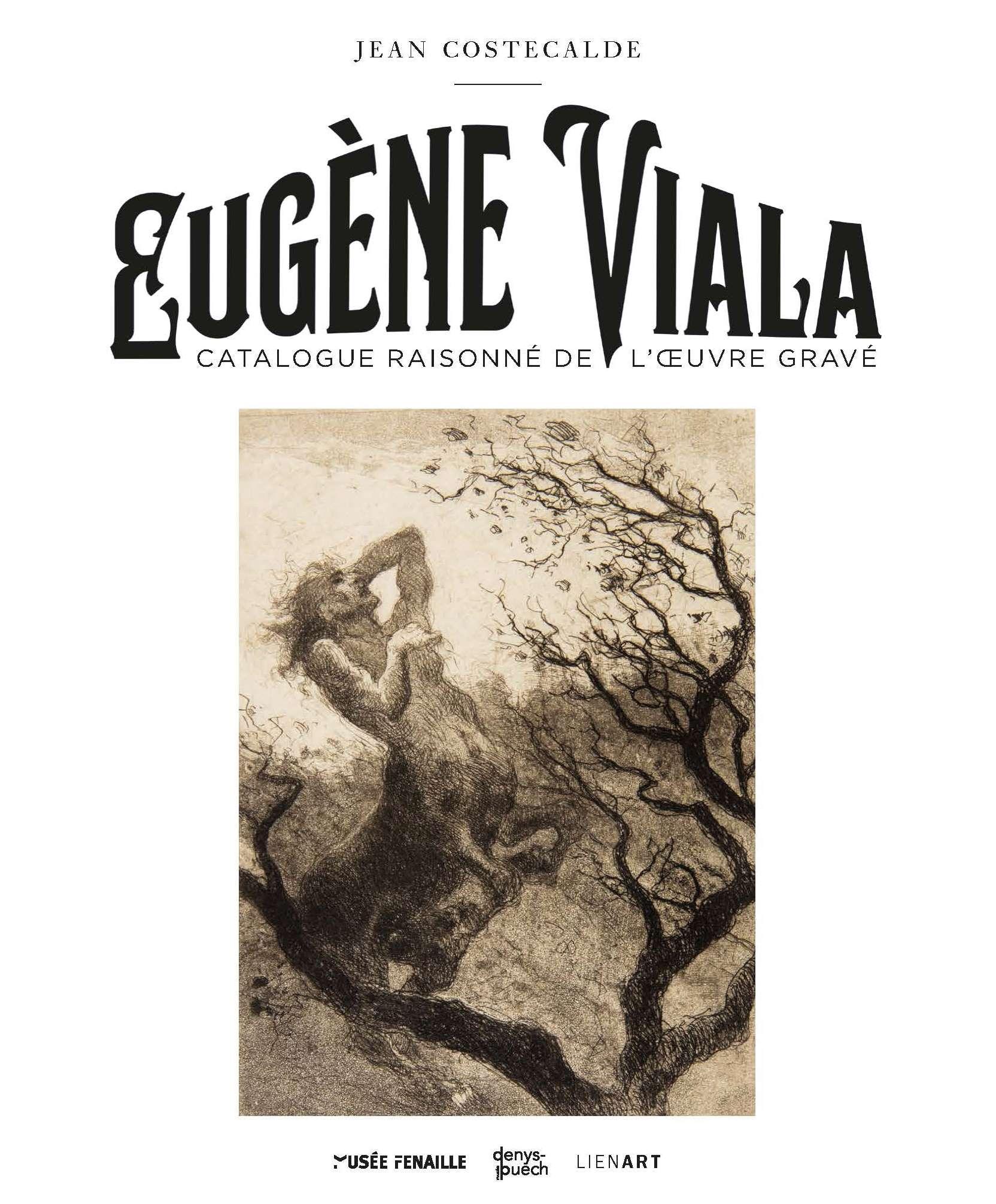 Catalogue raisonné de l'œuvre gravé d'Eugène Viala